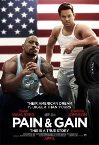 The movie poster for Pain & Gain. Found at http://www.impawards.com/2013/pain_and_gain_ver2_xlg.html.